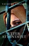 """""""Etter attentatet"""" av Yasmina Khadra"""