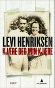 """""""Kjære deg min kjære - dikt"""" av Levi Henriksen"""