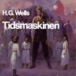 """""""Tidsmaskinen"""" av H.G. Wells"""