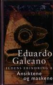 """""""Ildens erindring 2 - ansiktene og maskene"""" av Eduardo Galeano"""
