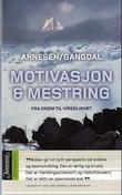 """""""Motivasjon og mestring - fra drøm til virkelighet"""" av Liv Arnesen"""