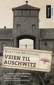"""""""Veien til Auschwitz"""" av Kirsten Brunvoll"""