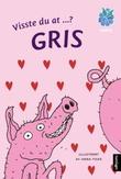 """""""Visste du at-? - gris"""" av Anna Fiske"""