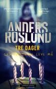 """""""Tre dager"""" av Anders Roslund"""