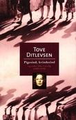 """""""Pigesind, kvindesind og andre dikt i utvalg"""" av Tove Ditlevsen"""