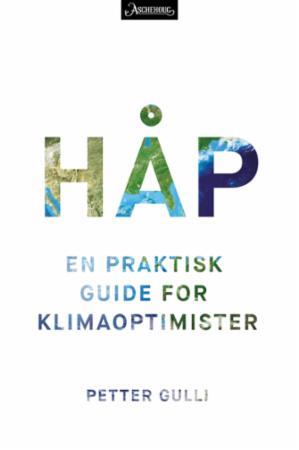 """""""Håp - en praktisk guide for klimaoptimister"""" av Petter Gulli"""