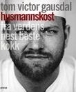 """""""Husmannskost fra verdens nest beste kokk"""" av Tom Victor Gausdal"""