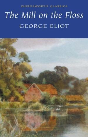"""The Mill on the Floss (Wordsworth Classics)"" av George Eliot"