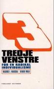 """""""Tredje venstre - for en radikal individualisme"""" av Magnus E. Marsdal"""