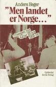 """""""Men landet er Norge - prosessen mot Agnar Mykle 1956-58"""" av Anders Heger"""