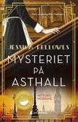 """""""Mysteriet på Asthall"""" av Jessica Fellowes"""