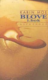"""""""Blove - 1. bok"""" av Karin Moe"""