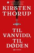 """""""Til vanvidd, til døden - roman"""" av Kirsten Thorup"""