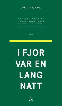 """""""I fjor var en lang natt - roman"""" av Joakim Kjørsvik"""