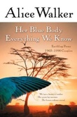 """Her blue body everything we know - earthling poems, 1965-1990 complete"" av Alice Walker"