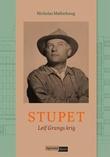 """Stupet - Leif Grungs krig"" av Nicholas Møllerhaug"