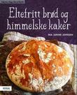 """""""Eltefritt brød og himmelske kaker"""" av Ina-Janine Johnsen"""