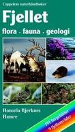 """""""Fjellet - flora, fauna og geologi"""" av Honoria Bjerknes Hamre"""