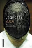 """""""Signaler 2014 - Cappelen Damms årlige debutantantologi med inviterte etablerte"""" av Kristin Berget"""