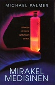 """""""Mirakelmedisinen"""" av Michael Palmer"""