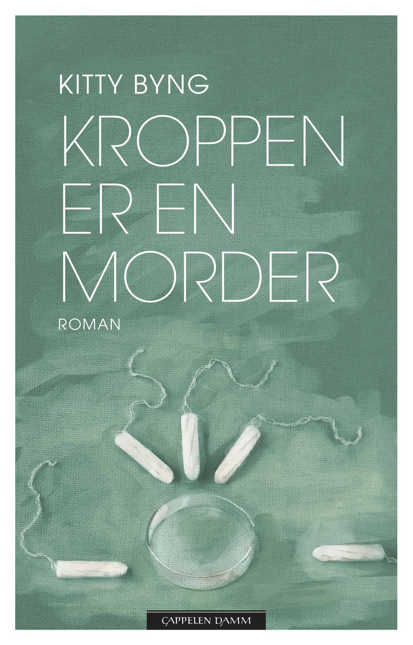 """""""Kroppen er en morder - roman"""" av Kitty Byng"""