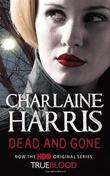 """""""Dead and Gone - A True Blood Novel (Sookie Stackhouse Vampire 9)"""" av Charlaine Harris"""