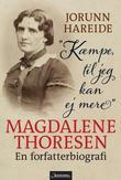 """""""Kæmpe, til jeg kan ej mere Magdalene Thoresen"""" av Jorunn Hareide"""