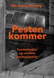 """""""Pesten kommer - svartedauden og verdens pestepidemier"""" av Ole Georg Moseng"""