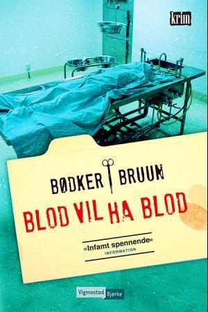 """""""Blod vil ha blod"""" av Benni Bødker"""