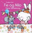 """""""Fie og Milo feirer fødselsdag"""" av Pauline Oud"""