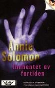 """""""Innhentet av fortiden"""" av Annie Solomon"""