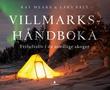"""""""Villmarkshåndboka - friluftsliv i de nordlige skoger"""" av Ray Mears"""
