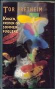 """""""Krigen, freden og sommerfuglene"""" av Tor Fretheim"""