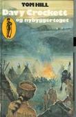 """""""Davy Crockett og nybyggertoget"""" av Tom Hill"""