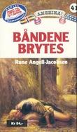 """""""Båndene brytes"""" av Rune Angell-Jacobsen"""