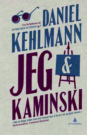 """""""Jeg & Kaminski"""" av Daniel Kehlmann"""