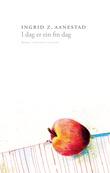 """""""I dag er ein fin dag roman"""" av Ingrid Z. Aanestad"""
