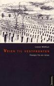 """""""Veien til vestfronten - essays fra en reise"""" av Lasse Midttun"""