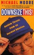"""""""Downsize this!"""" av Michael Moore"""