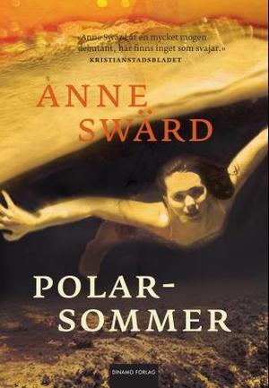 """""""Polarsommer"""" av Anne Swärd"""