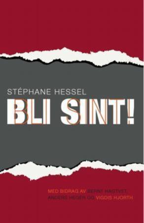"""""""Bli sint!"""" av Stéphane Hessel"""