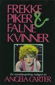 """""""Frekke piker og falne kvinner - en novellesamling"""" av Angela Carter"""