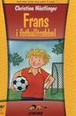 """""""Frans i fotballtrøbbel"""" av Christine Nöstlinger"""