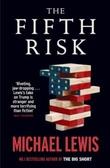 """The fifth risk - undoing democracy"" av Michael Lewis"