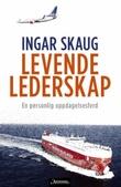 """""""Levende lederskap - en personlig oppdagelsesferd"""" av Ingar Skaug"""