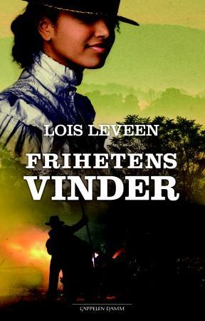 """""""Frihetens vinder"""" av Lois Leveen"""