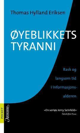 """""""Øyeblikkets tyranni - rask og langsom tid i informasjonssamfunnet"""" av Thomas Hylland Eriksen"""