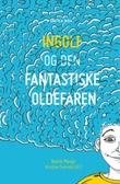 """""""Ingolf og den fantastiske oldefaren"""" av Bente Monge"""