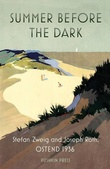 """Summer Before the Dark - Stefan Zweig and Joseph Roth, Ostend 1936"" av Volker Weidermann"