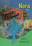 """""""Nora - roman"""" av Kjell Nekstad"""